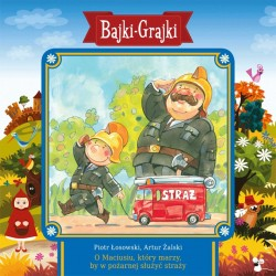 Bajki-Grajki O Maciusiu, który marzy by w pożarnej służyć straży