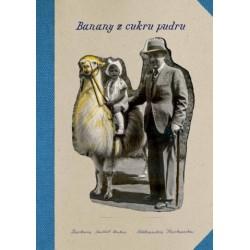 Banany z cukru pudru - Barbara Caillot Dubus i Aleksandra Karkowska